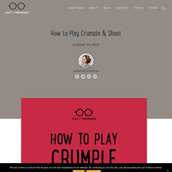 How to Play Crumple & Shoot