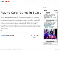 Play to Cure: Genes in Space » EuroPAWS