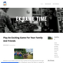 Play An Exciting Game For Your Family And Friends