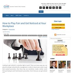 How to Play Fair and Get Noticed at Your Workplace
