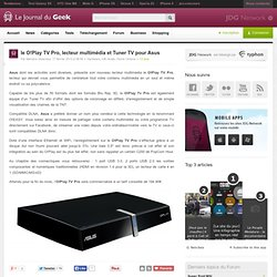 le O!Play TV Pro, lecteur multimédia et Tuner TV pour Asus
