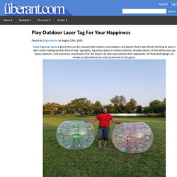Play Outdoor Laser Tag For Your Happiness