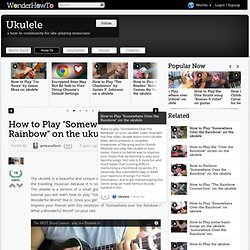 How to play Somewhere over the Rainbow on the ukulele
