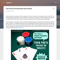 How to Play Teen Patti Online Game Smartly