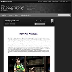 Don't play with water on Photography Served