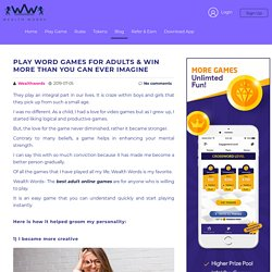 Play Word Games for Adults & Win More than You Can Ever Imagine