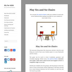 Play Yes and No Chairs - ESL for KIDS