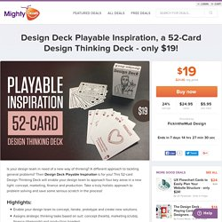 Design Deck Playable Inspiration, a 52-Card Design Thinking Deck