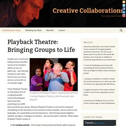 Playback Theatre: Bringing Groups to Life