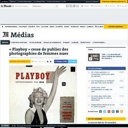 «Playboy» cesse de publier des photographies de femmes nues