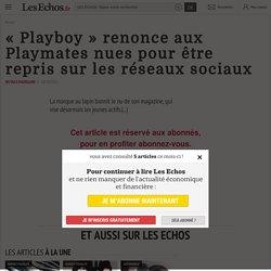 «Playboy» renonce aux Playmates nues pour être repris sur les réseaux sociaux