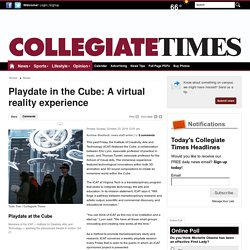 Playdate in the Cube: A virtual reality experience - Collegiate Times : News