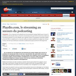 Playdio.com, le streaming au secours du podcasting