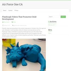 Playdough Videos That Promotes Child Development - Air Force One CA