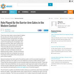 Role Played By the Barrier Arm Gates in the Modern Context