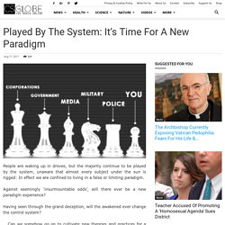 Played By The System: It's Time For a New Paradigm
