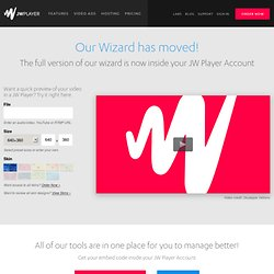 JW Player Wizard | Easy HTML5 & Flash Setup | LongTail Video