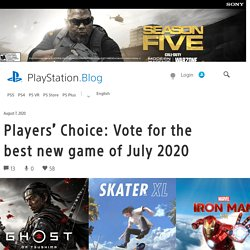 Players' Choice: Vote for the best new game of July 2020 – PlayStation.Blog