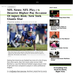 NFL News: NFL Players Deserve Higher Pay Because Of Injury Risk: New York Giants Star