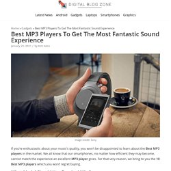Best MP3 Players To Get The Most Fantastic Sound Experience - Digital Blog Zone
