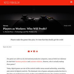Players as Workers: Who Will Profit? // Notes From Below