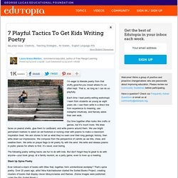 7 Playful Tactics To Get Kids Writing Poetry
