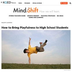 How to Bring Playfulness to High School Students