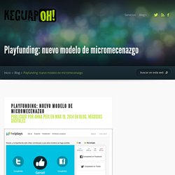 Playfunding: nuevo modelo de micromecenazgo