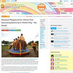 Empower Playground Inc. Proves That Generating Electricity Is 'Child's Play' - No, Really