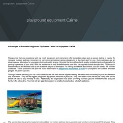 Advantages of Business Playground Equipment Cairns For Enjoyment Of Kids