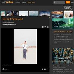 One Last Playground - Photographs and text by Md Farhad Rahman