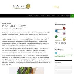 Playground Shawl - Lete's Knits
