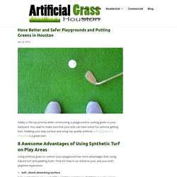 Have Safer Playgrounds and Fun Artificial Putting Greens in Houston