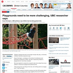 Playgrounds need to be more challenging, UBC researcher says