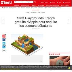 Swift Playgrounds : l'appli gratuite d'Apple pour séduire les codeurs débutants