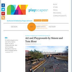 Art and Playgrounds by Simon and Tom Bloor - Playscapes