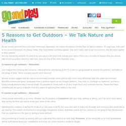 5 Reasons to Get Outdoors - We Talk Nature and Health