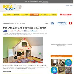 DIY Playhouse For Our Children - IKEA Hackers