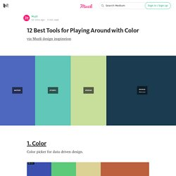 12 Best Tools for Playing Around with Color — Muzli -Design Inspiration