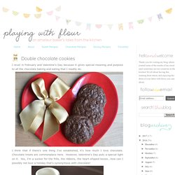 Playing with Flour: Double chocolate cookies