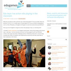 Edu-larps: live action role-playing in the classroom - edugameshub
