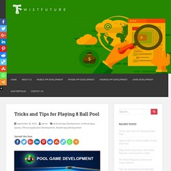 Tricks and Tips for Playing 8 Ball Pool - Mobile App Development Company