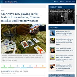 US Army's new playing cards feature Russian tanks, Chinese missiles and Iranian weapons