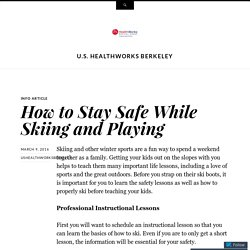 How to Stay Safe While Skiing and Playing