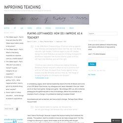 Playing left-handed: How do I improve as a teacher?