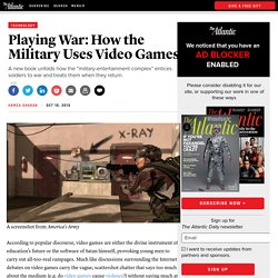 Playing War: How the Military Uses Video Games