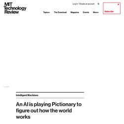An AI is playing Pictionary to figure out how the world works
