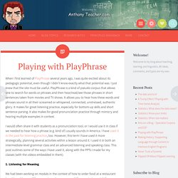 Playing with PlayPhrase - Anthony Teacher.com