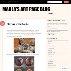 Playing with Rocks – Marla's Art Page Blog