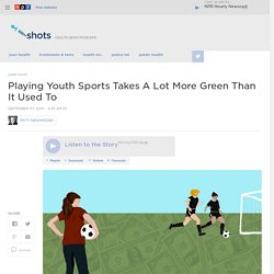 Playing Youth Sports Takes A Lot More Green Than It Used To